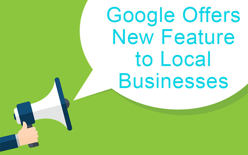 Google Offers New Feature to Local Businesses