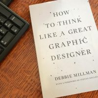 """How to Think Like a Great Graphic Designer"" by Debbie Millman"