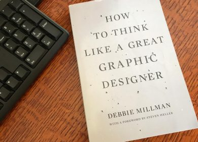 """""""How to Think Like a Great Graphic Designer"""" by Debbie Millman"""