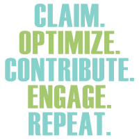 Claim. Optimize. Contribute. Engage. Repeate.