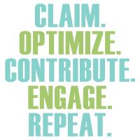 Claim. Optimize. Contribute. Engage. Repeate.