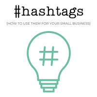 A Small Business Guide to Instagram Hashtags